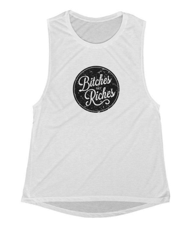 bitches ger riches - slouchy muscle tank