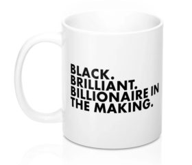 black brilliant billionaire in the making mug